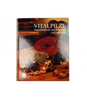 Vitalpilze - Naturheilkraft mit Tradition