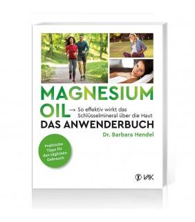 Magnesium Oil - Das Anwenderbuch
