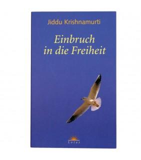 Jiddu Krishnamurti - Einbruch in die Freiheit