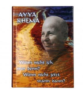 Aya Khema - Wenn nicht ich, wer denn